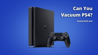 Is It Safe to Vacuum PS4? (Read This First