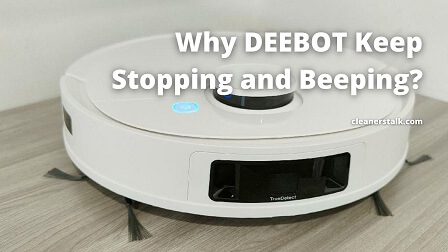 Why Does My DEEBOT Keep Stopping and Beeping?